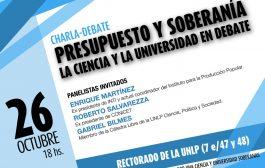 Debaten sobre ciencia, universidad, presupuesto y soberanía en la UNLP