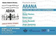 """Presentan en Periodismo el libro """"Arana. Centro de torturas y exterminio"""""""
