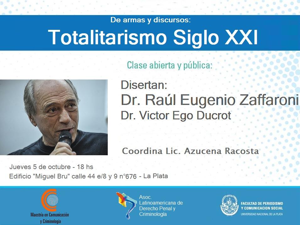 Zaffaroni disertará en La Plata sobre discursos y violencias en una democracia que está en peligro