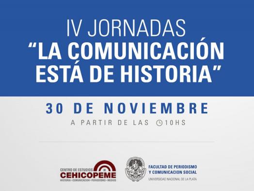 """""""La Comunicación está de Historia"""", en su cuarta edición el 30 en Periodismo de la UNLP"""